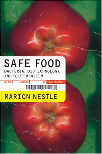 Safe Food: Bacteria, Biotechnology, and Bioterrorism 9780520242234