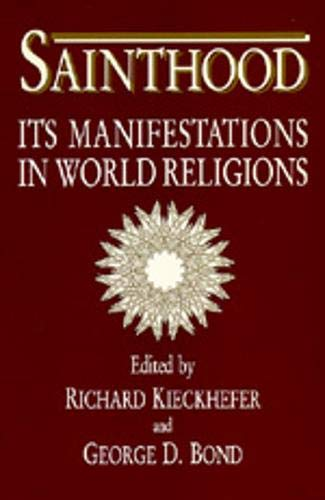 Sainthood: Its Manifestations in World Religions 9780520071896