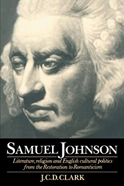 Samuel Johnson: Literature, Religion and English Cultural Politics from the Restoration to Romanticism 9780521478854