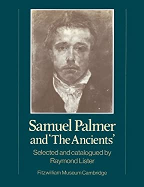 Samuel Palmer and 'The Ancients' 9780521278478