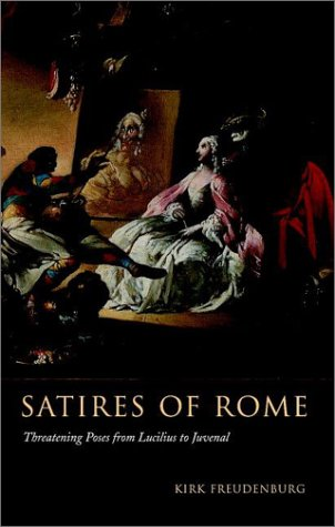 Satires of Rome: Threatening Poses from Lucilius to Juvenal 9780521006217
