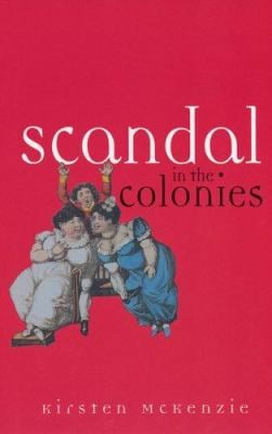 Scandal in the Colonies: Sydney & Cape Town, 1820-1850 9780522850758