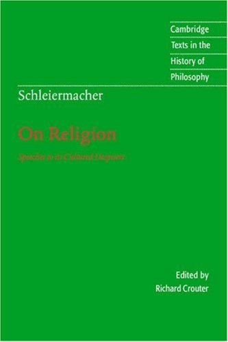 Schleiermacher: On Religion: Speeches to Its Cultured Despisers 9780521479752