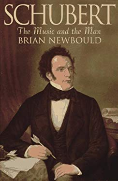 Schubert: The Music and the Man 9780520210653