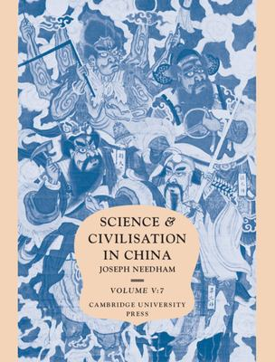 Science and Civilisation in China: Volume 5, Chemistry and Chemical Technology, Part 7, Military Technology: The Gunpowder Epic
