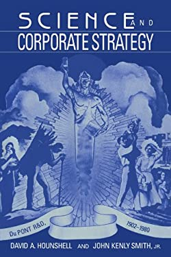 Science and Corporate Strategy: Du Pont R and D, 1902 1980 9780521028523