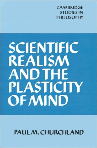 Scientific Realism and the Plasticity of Mind 9780521338271