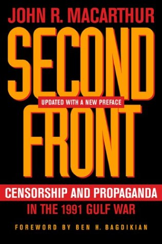 Second Front: Censorship and Propaganda in the 1991 Gulf War, Updated with a New Preface 9780520242319
