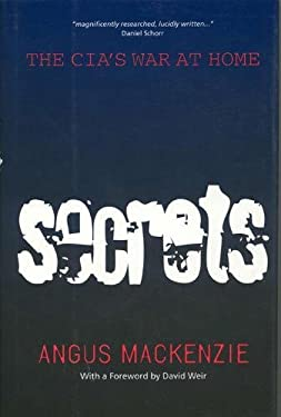Secrets: The CIA's War at Home 9780520200203