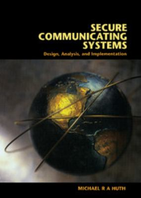 Secure Communicating Systems: Design, Analysis, and Implementation 9780521807319