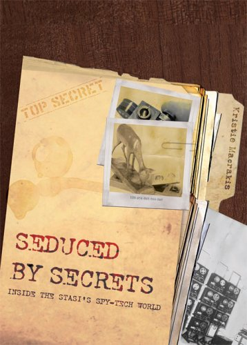 Seduced by Secrets: Inside the Stasi's Spy-Tech World 9780521887472