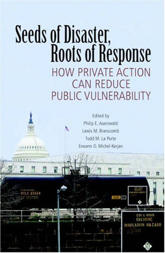 Seeds of Disaster, Roots of Response: How Private Action Can Reduce Public Vulnerability 9780521685726