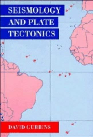 Seismology and Plate Tectonics