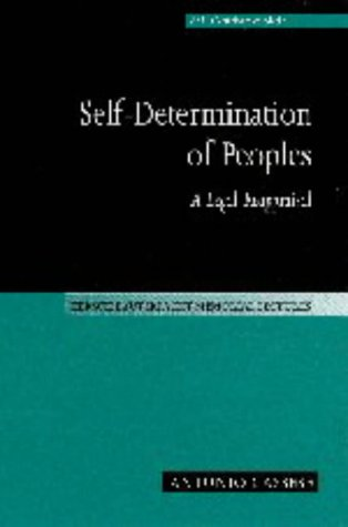 Self-Determination of Peoples: A Legal Reappraisal 9780521637527