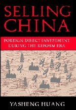 Selling China: Foreign Direct Investment During the Reform Era 9780521814287