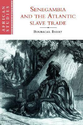 Senegambia and the Atlantic Slave Trade 9780521592260