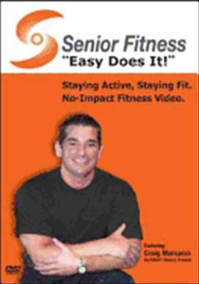 Senior Fitness: Easy Does It!