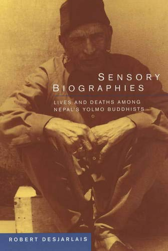 Sensory Biographies: Lives & Deaths Among Nepal's Yolmo Budd 9780520235885