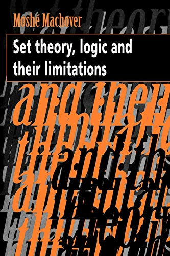 Set Theory, Logic and Their Limitations 9780521479981