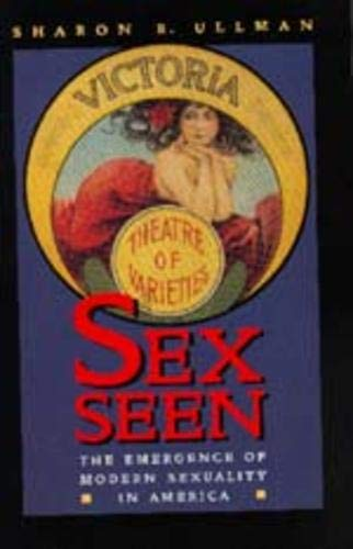 Sex Seen: The Emergence of Modern Sexuality 9780520209558