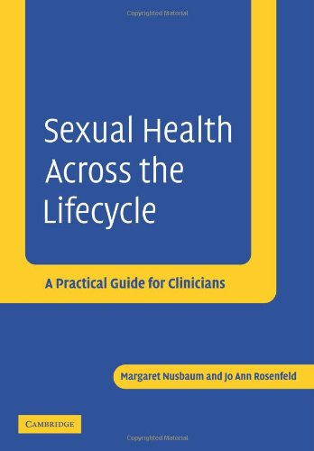 Sexual Health Across the Lifecycle: A Practical Guide for Clinicians 9780521534215