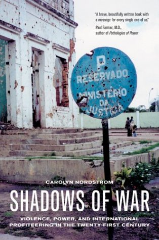 Shadows of War: Violence, Power, and International Profiteering in the Twenty-First Century 9780520242418
