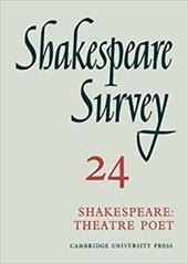 Shakespeare Survey: Volume 24, Shakespeare: Theatre Poet