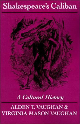 Shakespeare's Caliban: A Cultural History 9780521458177