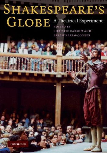 Shakespeare's Globe: A Theatrical Experiment 9780521701662