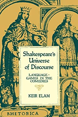 Shakespeare's Universe of Discourse: Language-Games in the Comedies 9780521277341