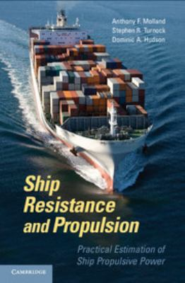 Ship Resistance and Propulsion: Practical Estimation of Ship Propulsive Power 9780521760522