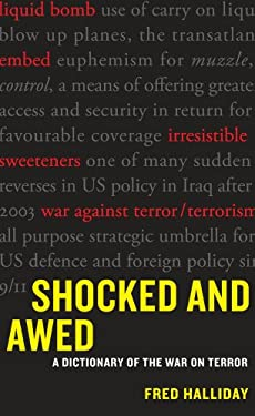 Shocked and Awed: A Dictionary of the War on Terror 9780520268708