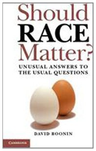Should Race Matter?: Unusual Answers to the Usual Questions 9780521149808