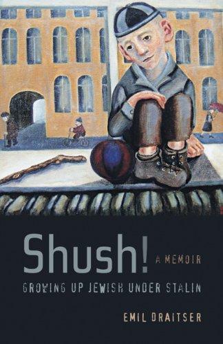 Shush! Growing Up Jewish Under Stalin: A Memoir 9780520254466