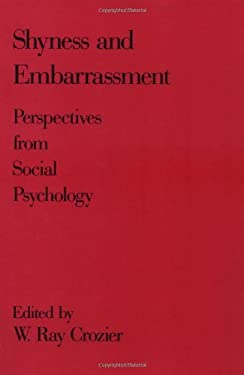 Shyness and Embrarrassment: Perspectives from Social Psychology 9780521355292
