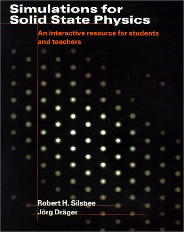 Simulations for Solid State Physics: An Interactive Resource for Students and Teachers 9780521599115