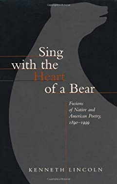 Sing with the Heart of a Bear 9780520218901