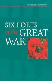 Six Poets of the Great War: Wilfred Owen, Siegfried Sassoon, Isaac Rosenberg, Richard Aldington, Edmund Blunden, Edward Thomas, Ru