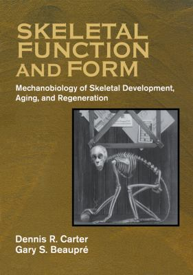Skeletal Function and Form: Mechanobiology of Skeletal Development, Aging, and Regeneration