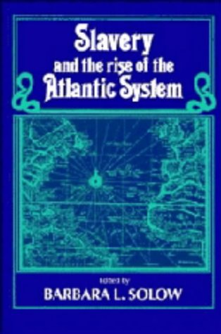 Slavery and the Rise of the Atlantic System 9780521400909