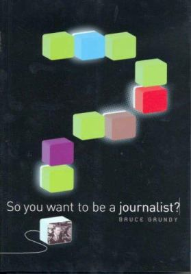 So You Want to Be a Journalist? 9780521690492
