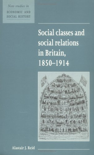 Social Classes and Social Relations in Britain 1850 1914 9780521557757