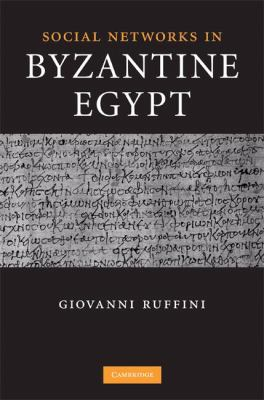 Social Networks in Byzantine Egypt 9780521895378