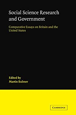 Social Science Research and Government: Comparative Essays on Britain and the United States
