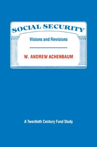 Social Security: Visions and Revisions: A Twentieth Century Fund Study 9780521357661