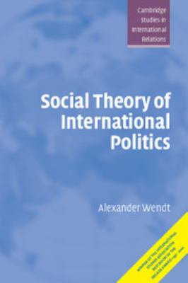 Social Theory of International Politics 9780521469609