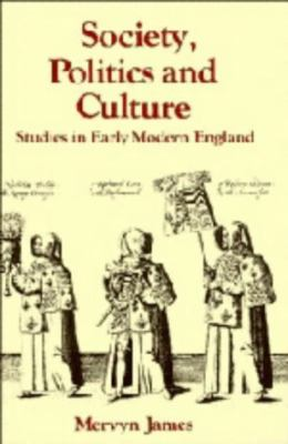 Society, Politics & Culture: Studies in Early Modern England 9780521257183