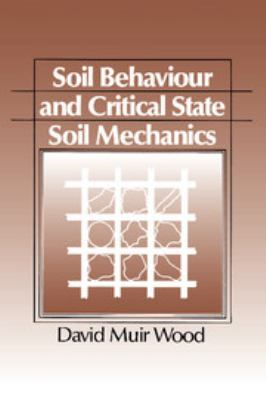Soil Behaviour and Critical State Mechanics 9780521337823