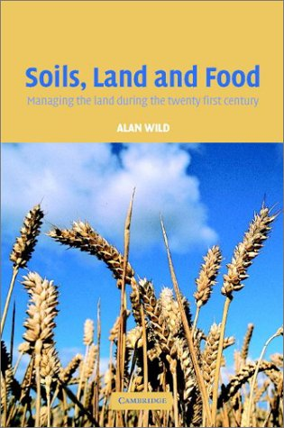Soils, Land and Food: Managing the Land During the Twenty-First Century 9780521527590