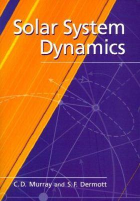 Solar System Dynamics 9780521572958